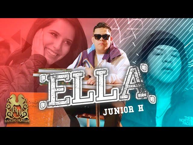 Junior H - Ella [Official Video]