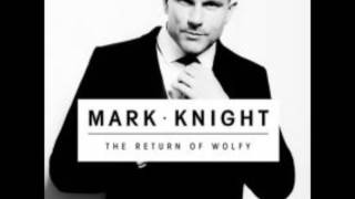 Mark Knight - The Return Of Wolfy (Original Mix)