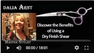 Dry Finish Shear with Dalia Arnt