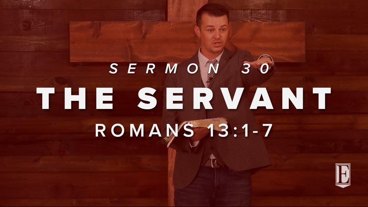 THE SERVANT: Romans 13:1-7 – Ekklesia Muskogee