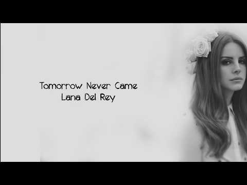 Lana Del Rey ft. Sean Lennon - Tomorrow Never Came (Lyrics)