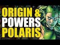 Origin & Powers: Polaris/Magneto's Daughter