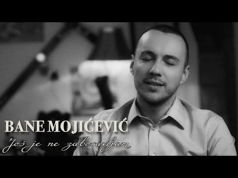 BANE MOJICEVIC - JOS JE NE ZABORAVLJAM (OFFICIAL VIDEO) HD