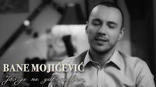Смотреть клип Bane Mojicevic - Jos Je Ne Zaboravljam