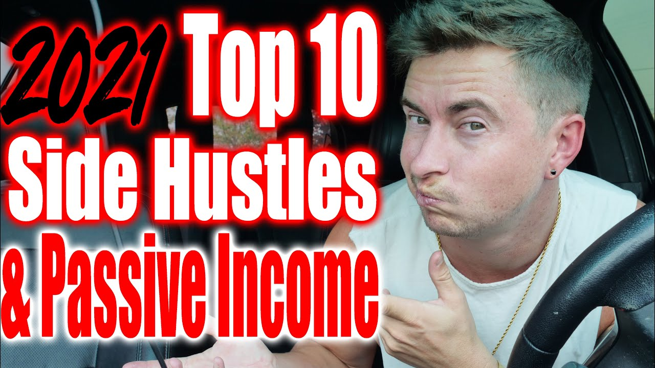 Top 10 Side Hustles 2021 - Passive Income, Apps, Delivery Driving, Rideshare, Money Tips,  Business