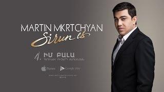 "Martin Mkrtchyan - Im bala (""Sirun es"" CD)"