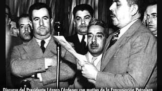 Discurso del Presidente Lázaro Cárdenas con motivo de la Expropiación Petrolera.