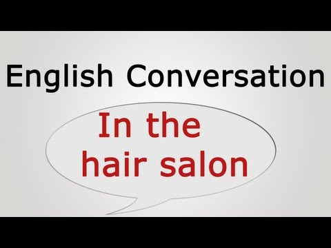 Learn English Conversation: In the hair salon