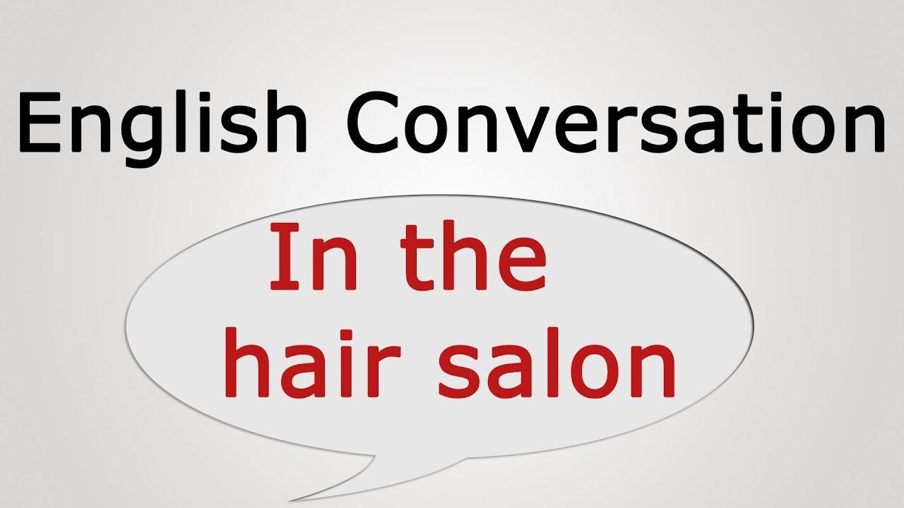 learn english conversation in the hair salon youtube
