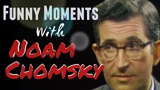 Funny moments with Noam Chomsky