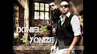 -Doniel y Yonize Seductora.-.los que vienen super fuerte