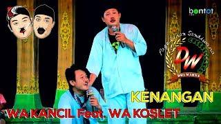 Download lagu KENANGAN - WA KANCIL Feat. WA KOSLET - SANDIWARA DWI WARNA (BONGAS 2019) :: BONTOT RECORDS