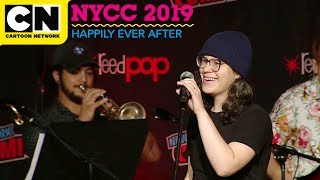Happily Ever After Live Performance | NYCC 2019 | Cartoon Network