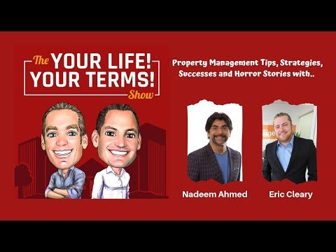Property Management Tips, Strategies, Successes and Horror Stories with Nadeem Ahmed and Eric Cleary