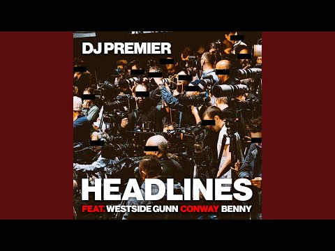 "DJ Premier Connects With Westside Gunn, Conway & Benny for ""Headlines"""