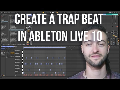 Ableton Live 10 for Beginners – How to Create a Trap Beat