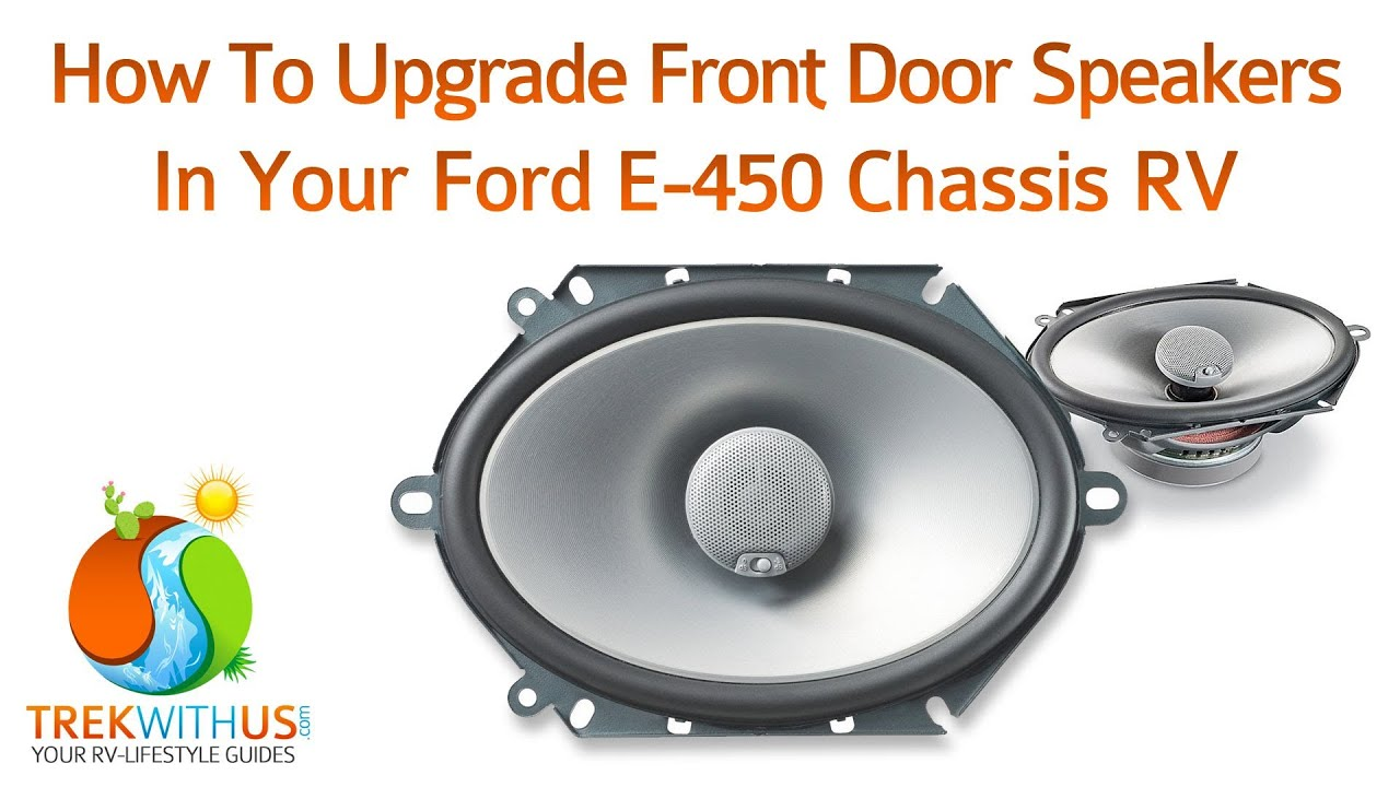 How To Upgrade Ford E 450 Chassis Rv Front Door Speakers Youtube 2001 Wiring Diagram