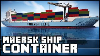 Minecraft - Maersk Container Ship