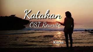 Download KATAKAN ~ KIKAN (OST. Rewrite) Lirik Video
