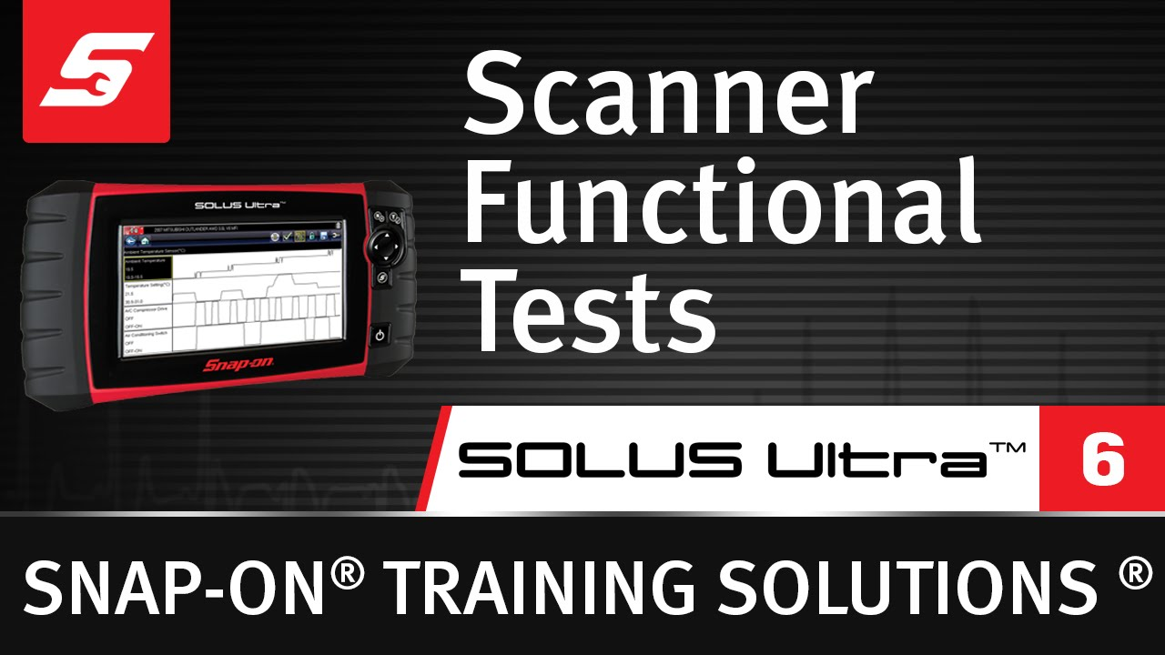 Scanner Functional Tests : SOLUS Ultra™ (Pt  6/9) | Snap-on Training  Solutions®
