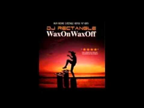 DJ Rectangle - Wax On Wax Off [Part 1/5]