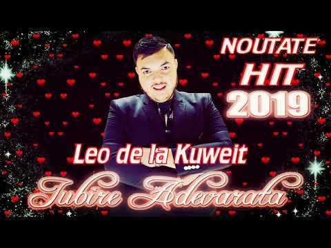 ☆ Leo de la Kuweit - Iubire Adevarata 2019 💗 █▬█ █ ▀█▀ manele noi 2019 ☆ CELE MAI NOI MANELE 2019 ☆