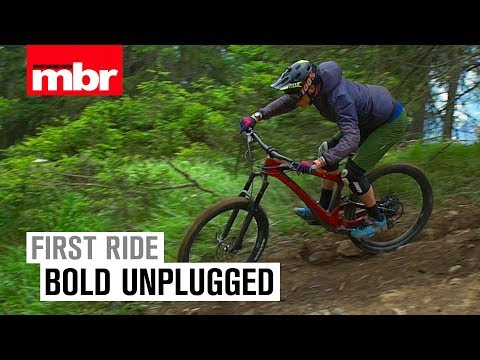 Bold Unplugged | First Ride | Mountain Bike Rider
