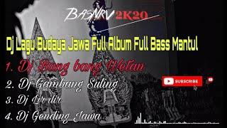 DJ BANG BANG WETAN   DJ GAMBANG SULING   DJ LIR ILIR   DJ GENDING JAWA FULL BASS MANTUL