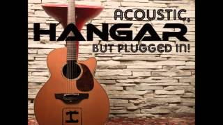 "Hangar - 02 Solitary Mind Album ""Acoustic But Plugged In"""