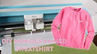 DIY Monogrammed Sweatshirt with a Cricut Maker