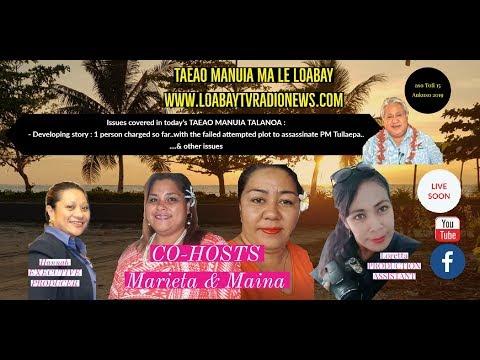 LIVE NOW..TAEAO MANUIA MA LE LOABAY   ....Aso Tofi 14 Aukuso 2019:     Www.loabaytvradionews.com