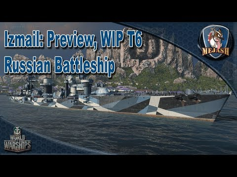 Izmail: Preview, WIP T6 Russian Battleship. Thoughts/Gameplay