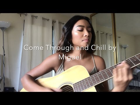 Come Through and Chill - Miguel (cover by Farrah Camu)