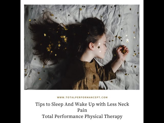 Tips to sleep and wake up with less neck pain
