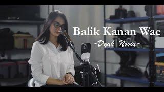 Download BALIK KANAN WAE - HAPPY ASMARA    DYAH NOVIA (LIVE COVER)