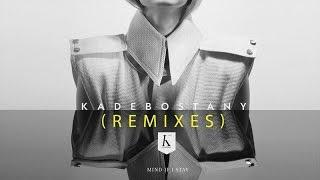 KADEBOSTANY Mind If I Stay Roy Malakian Remix