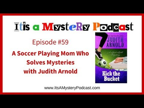 A Soccer Playing Mom Who Solves Mysteries with Judith Arnold