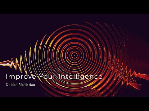 Brain Power - Improve Your Intelligence - Guided Mediation