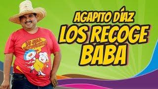 Los recoge baba - de Abraham Castellón cantada por Agapito Díaz