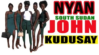 John Kudusay - Nyan South Sudan