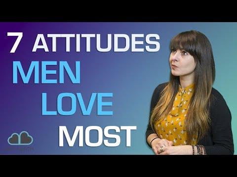7 Attitudes Men Love Most
