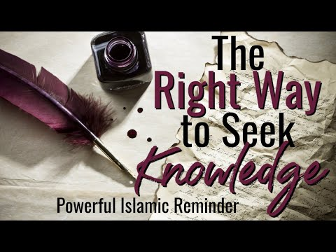 English: RIGHT WAY TO SEEK KNOWLEDGE - Sheikh Sohaib Hussain - Powerful Islamic Reminder