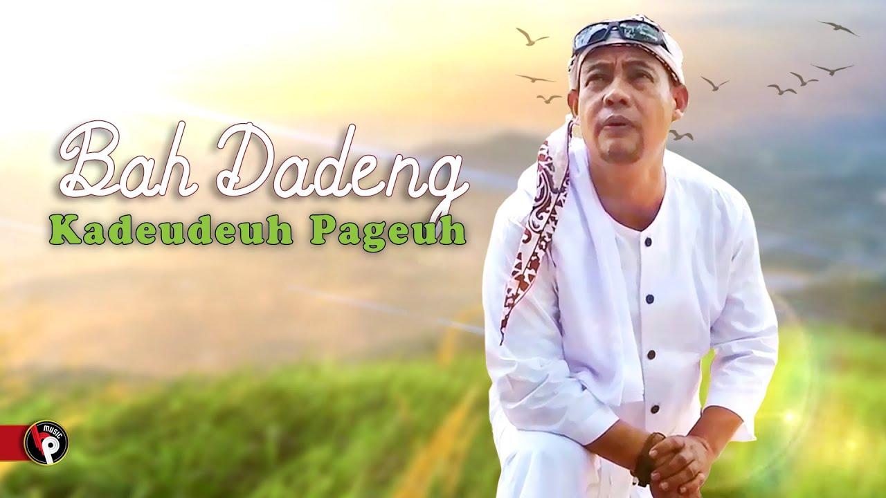 Bah Dadeng -  Kadeudeuh Pageuh | Official Music Video
