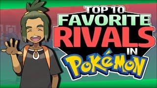 Top 10 Favorite Rivals in Pokémon