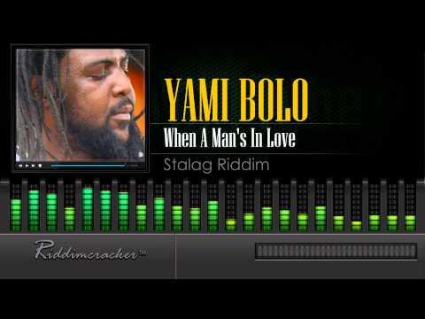 Yami Bolo - When A Man's In Love (Stalag Riddim) [HD]