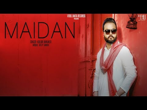 Maidan - Kulbir Jhinjer (Full Song) Latest Punjabi Songs 2018 | Vehli Janta Records