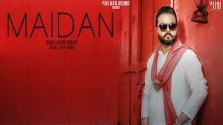 Maidan Kulbir Jhinjer (Full Song) Latest Punjabi Songs 2018 | Vehli Janta Records