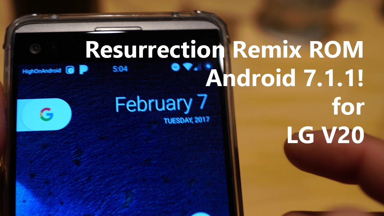 Resurrection Remix ROM w/ Android 7 1 1 for LG V20!