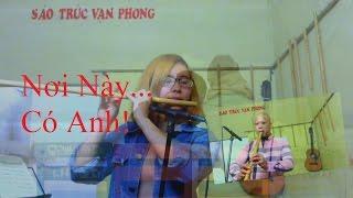 Nơi Này Có Anh - Cover Sáo Trúc Vi Vu ft. Vạn Phong