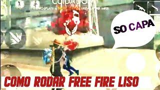 COMO RODAR FREE FIRE LISO!!QUE NEM IPHONE J1.J2.J3 MOTO G E TUDO MAIS